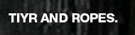 TIYR and Ropes